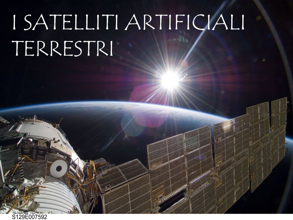 I SATELLITI ARTIFICIALI TERRESTRI