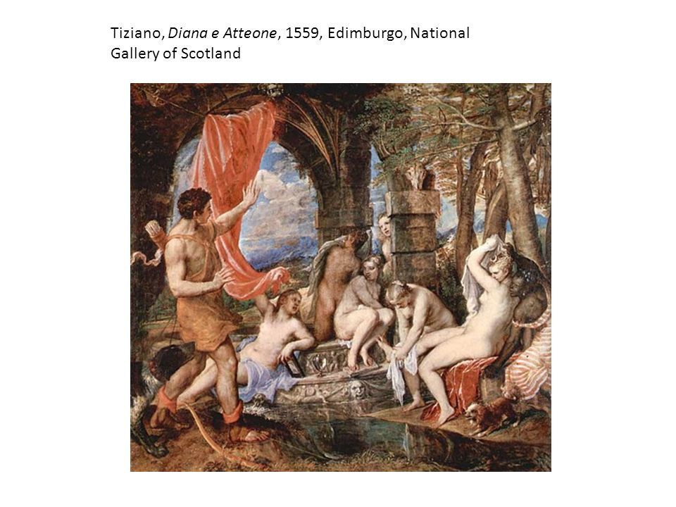 Tiziano, Diana e Atteone, 1559, Edimburgo, National Gallery of Scotland