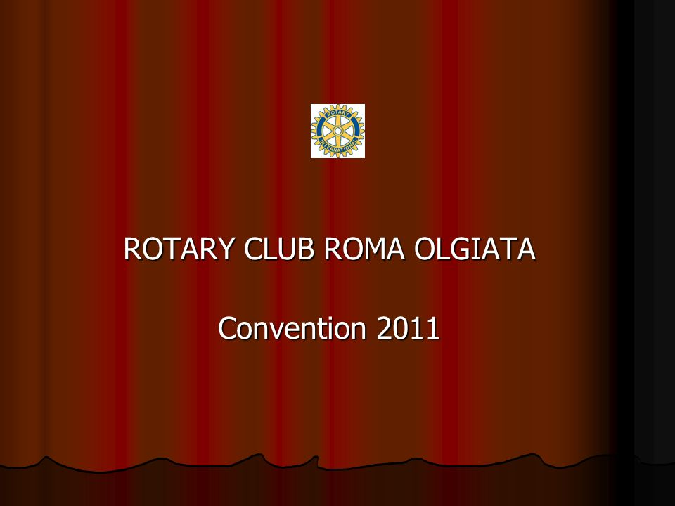 ROTARY CLUB ROMA OLGIATA Convention 2011