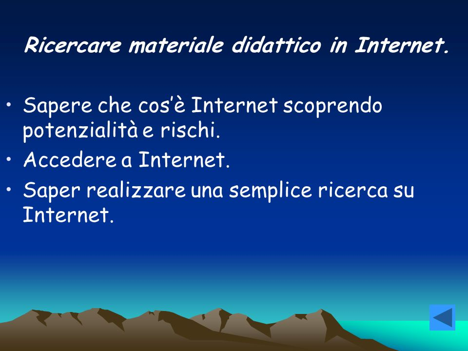 Ricercare materiale didattico in Internet.