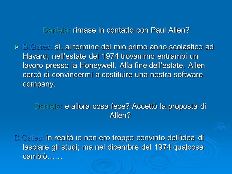 Daniela: rimase in contatto con Paul Allen
