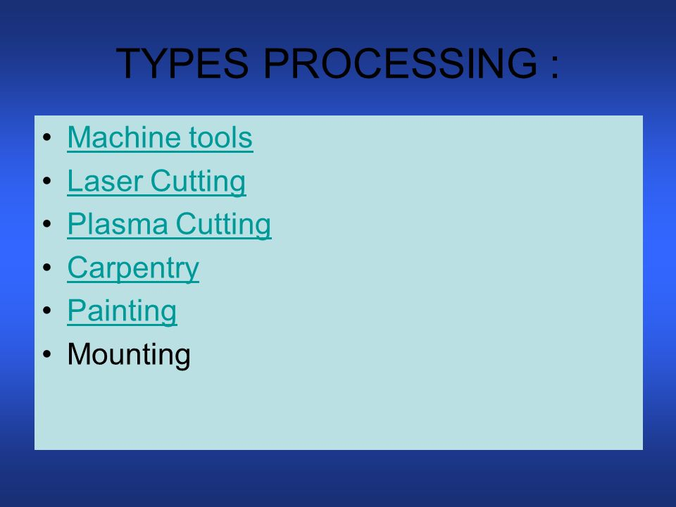 TYPES PROCESSING : Machine tools Laser Cutting Plasma Cutting