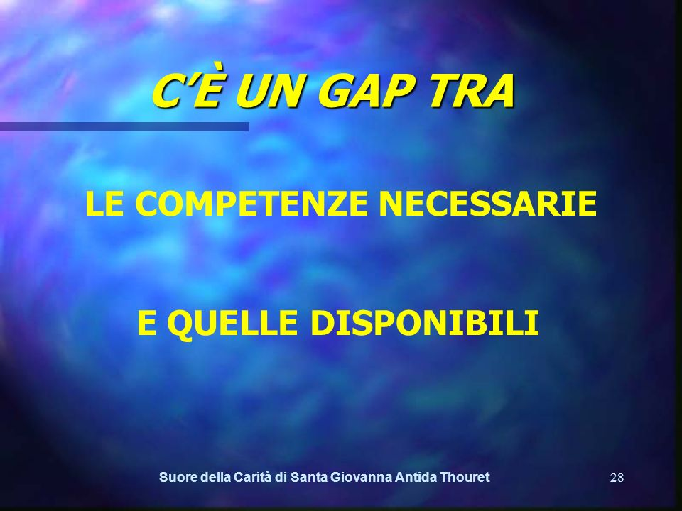 C'È UN GAP TRA LE COMPETENZE NECESSARIE E QUELLE DISPONIBILI