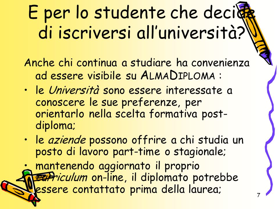 E per lo studente che decide di iscriversi all'università