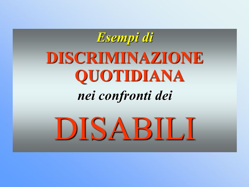 DISCRIMINAZIONE QUOTIDIANA