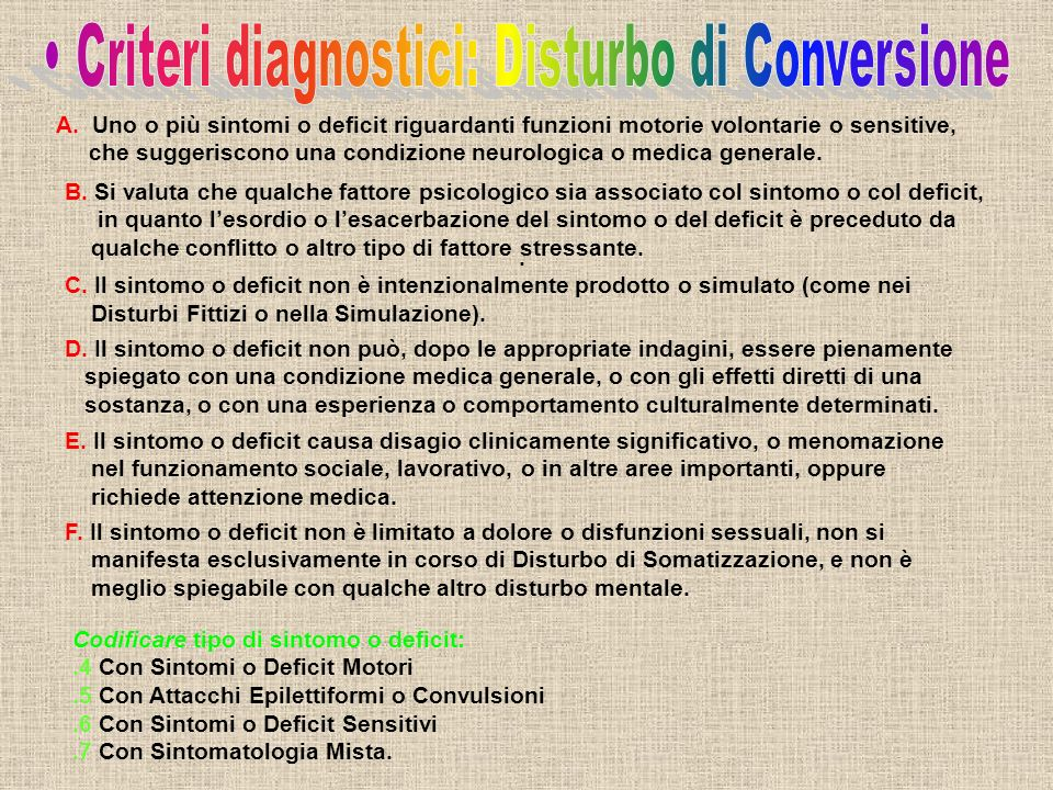 • Criteri diagnostici: Disturbo di Conversione