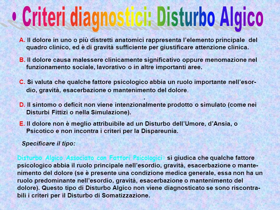 • Criteri diagnostici: Disturbo Algico