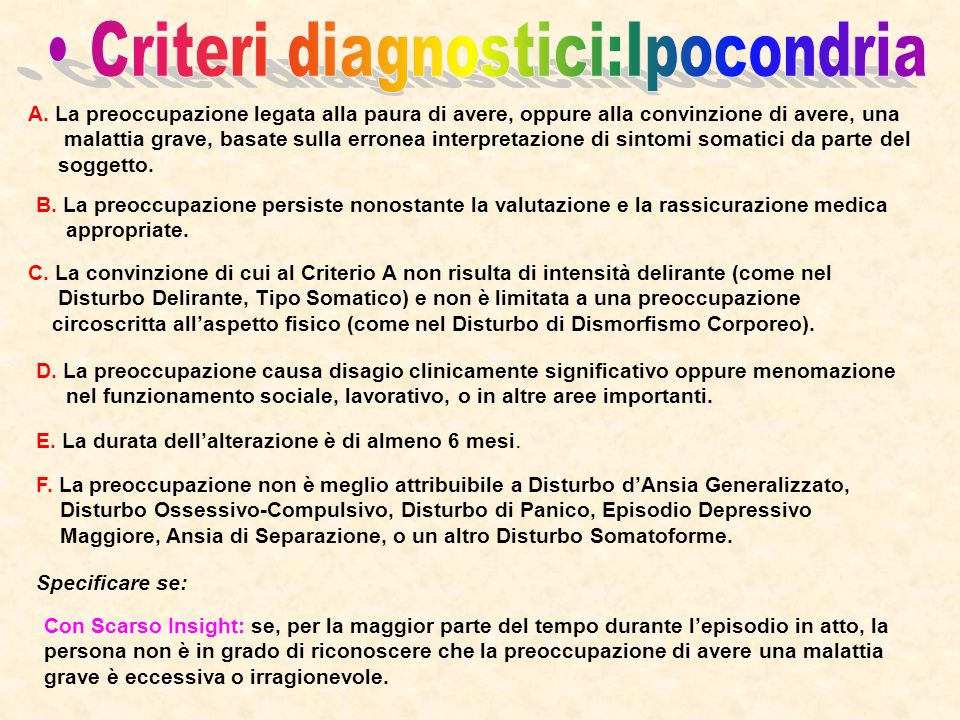 • Criteri diagnostici:Ipocondria