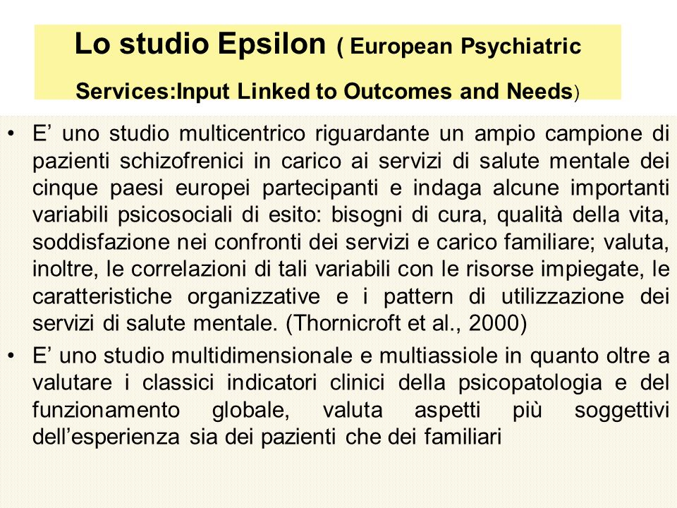 Lo studio Epsilon ( European Psychiatric Services:Input Linked to Outcomes and Needs)