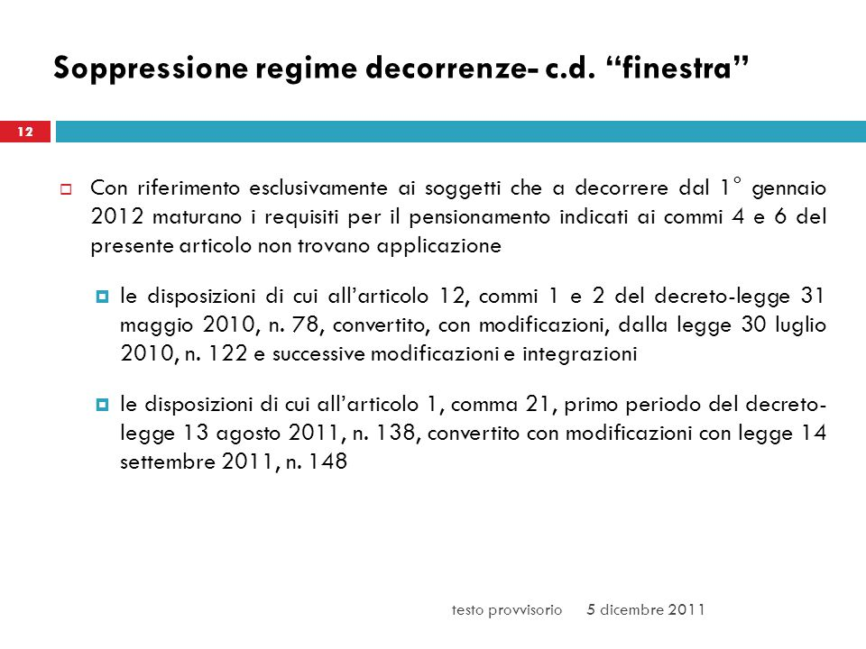 Soppressione regime decorrenze- c.d. finestra