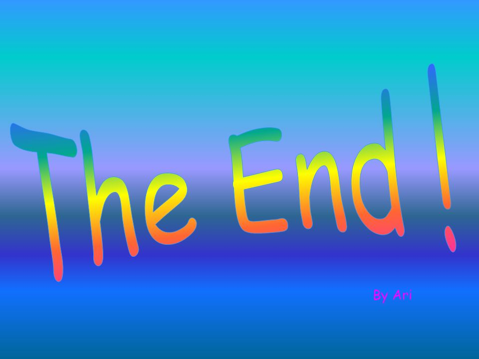 The End ! By Ari