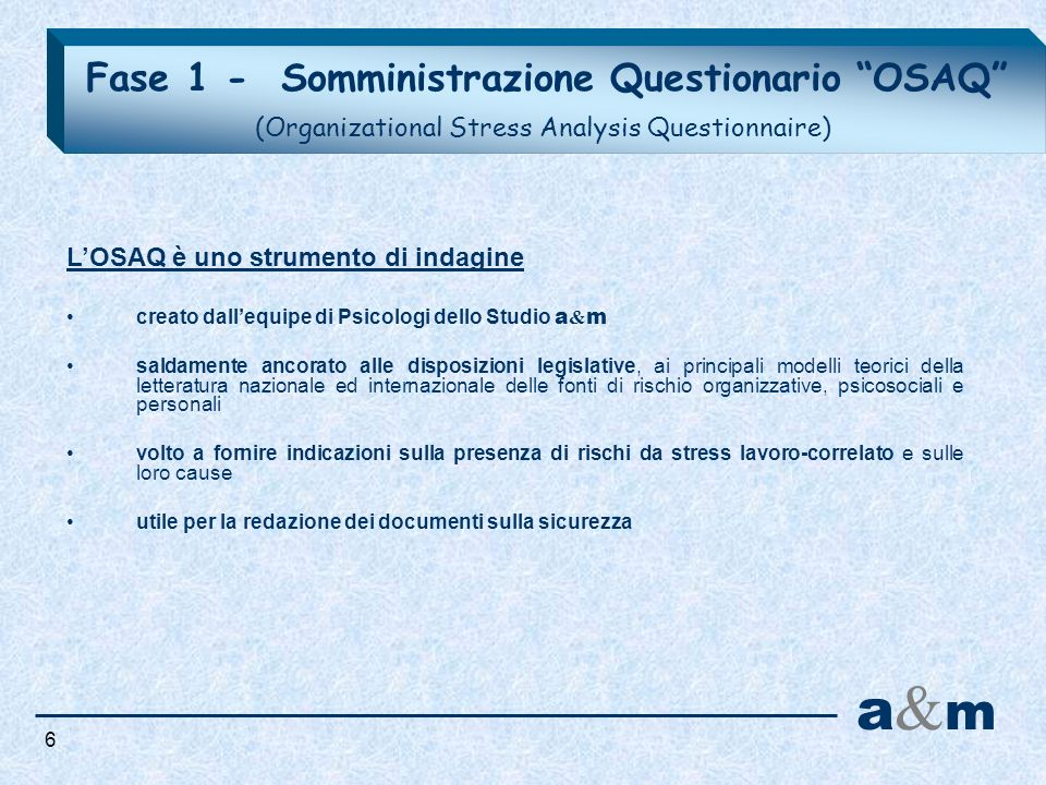 Fase 1 - Somministrazione Questionario OSAQ (Organizational Stress Analysis Questionnaire)