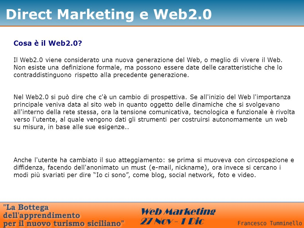 Direct Marketing e Web2.0 Cosa è il Web2.0