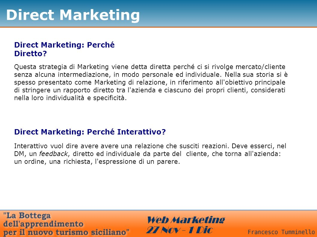 Direct Marketing Direct Marketing: Perché Diretto