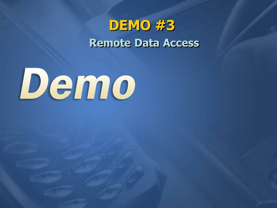 DEMO #3 Remote Data Access