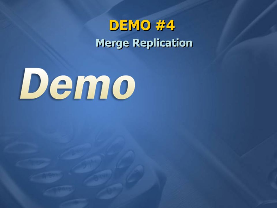 DEMO #4 Merge Replication