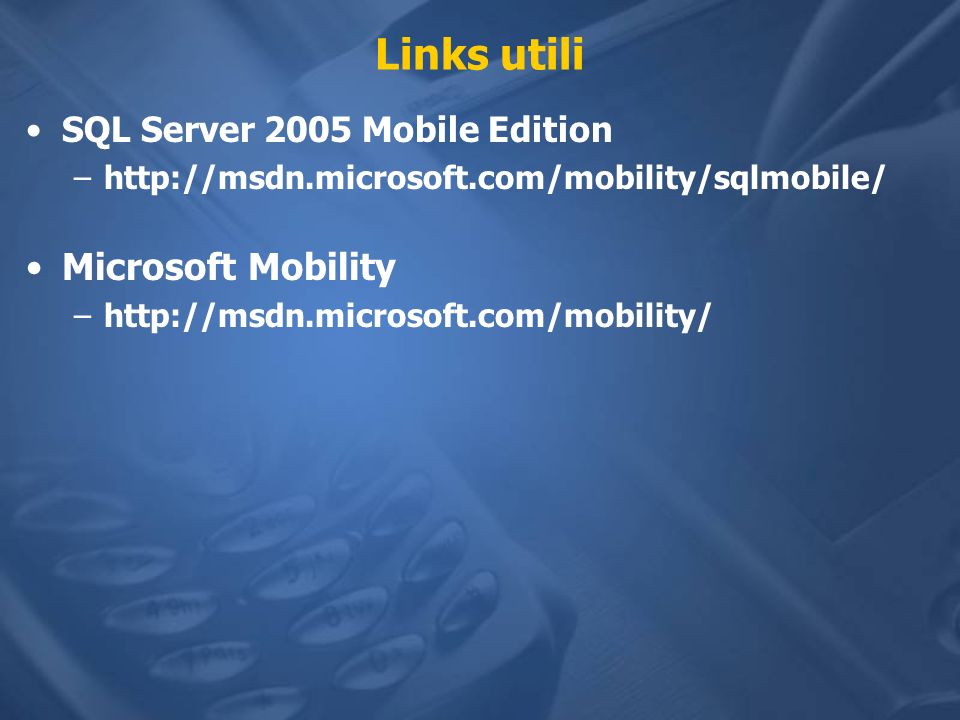 Links utili Microsoft Mobility SQL Server 2005 Mobile Edition