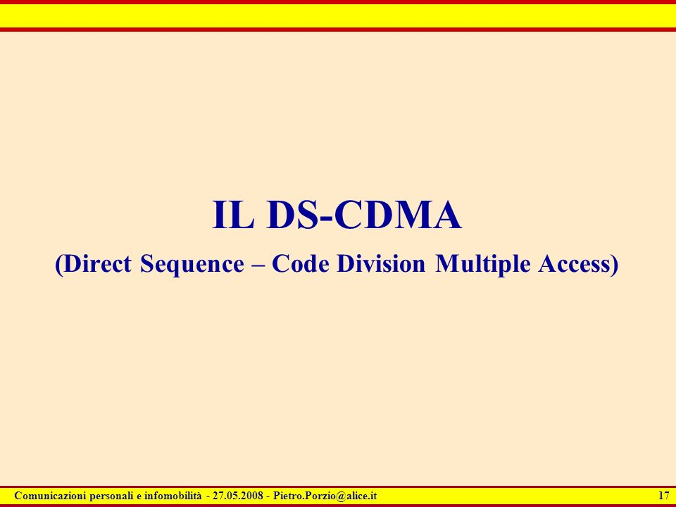 IL DS-CDMA (Direct Sequence – Code Division Multiple Access)