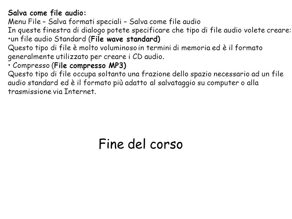 Fine del corso Salva come file audio: