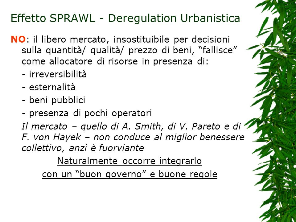 Effetto SPRAWL - Deregulation Urbanistica