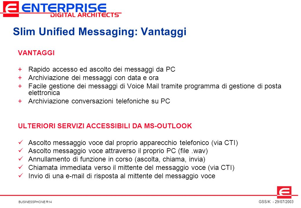 Slim Unified Messaging: Vantaggi