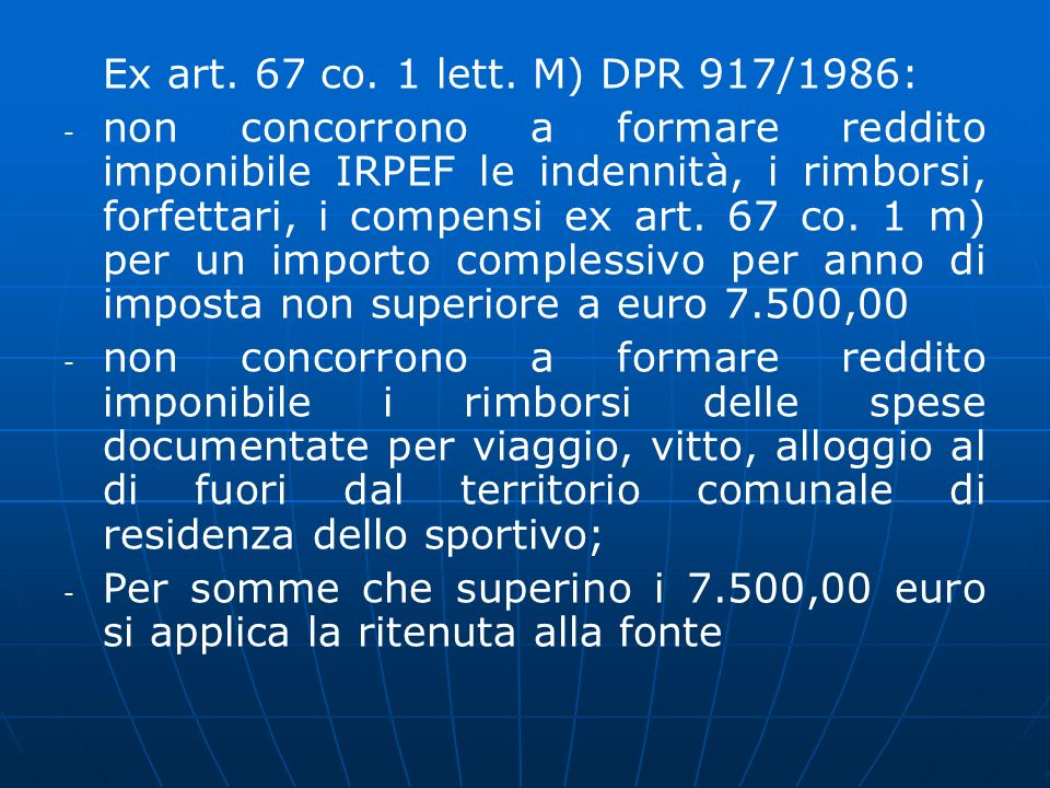 Ex art. 67 co. 1 lett. M) DPR 917/1986: