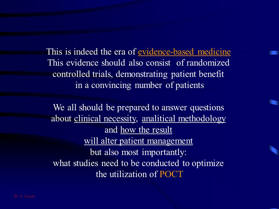 This is indeed the era of evidence-based medicine