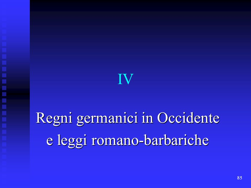 Regni germanici in Occidente e leggi romano-barbariche