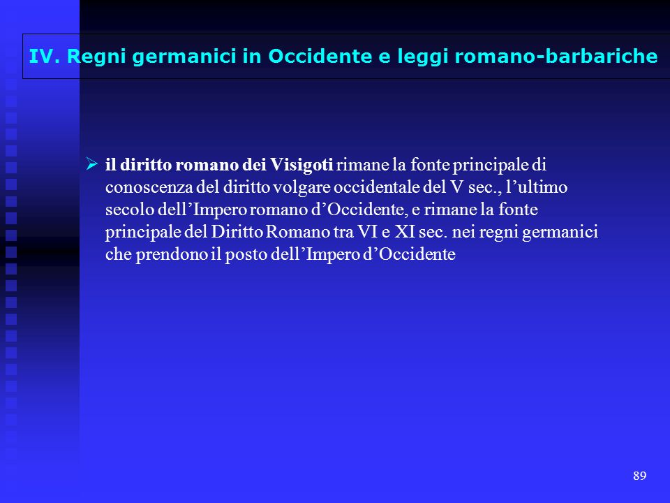 IV. Regni germanici in Occidente e leggi romano-barbariche