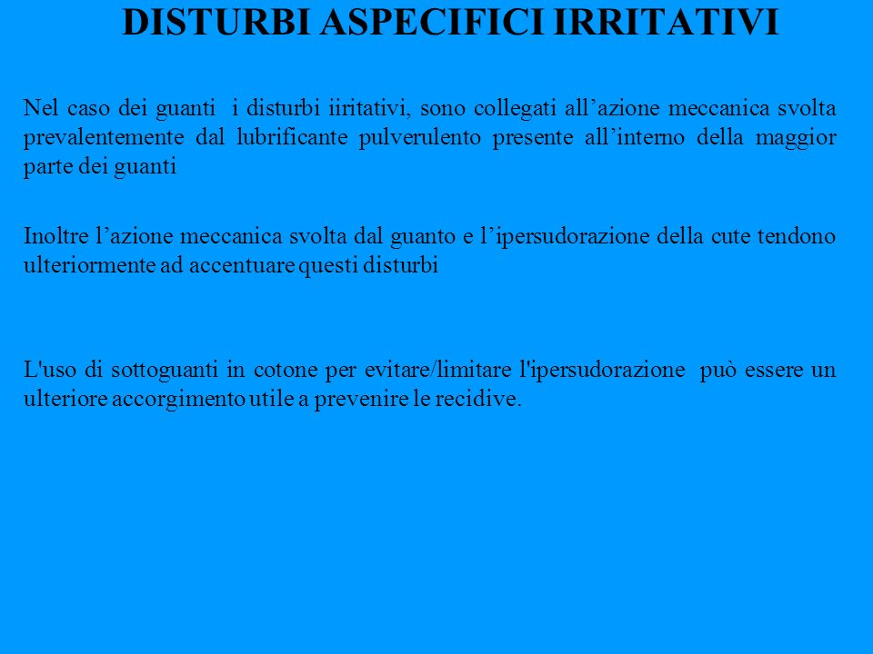 DISTURBI ASPECIFICI IRRITATIVI