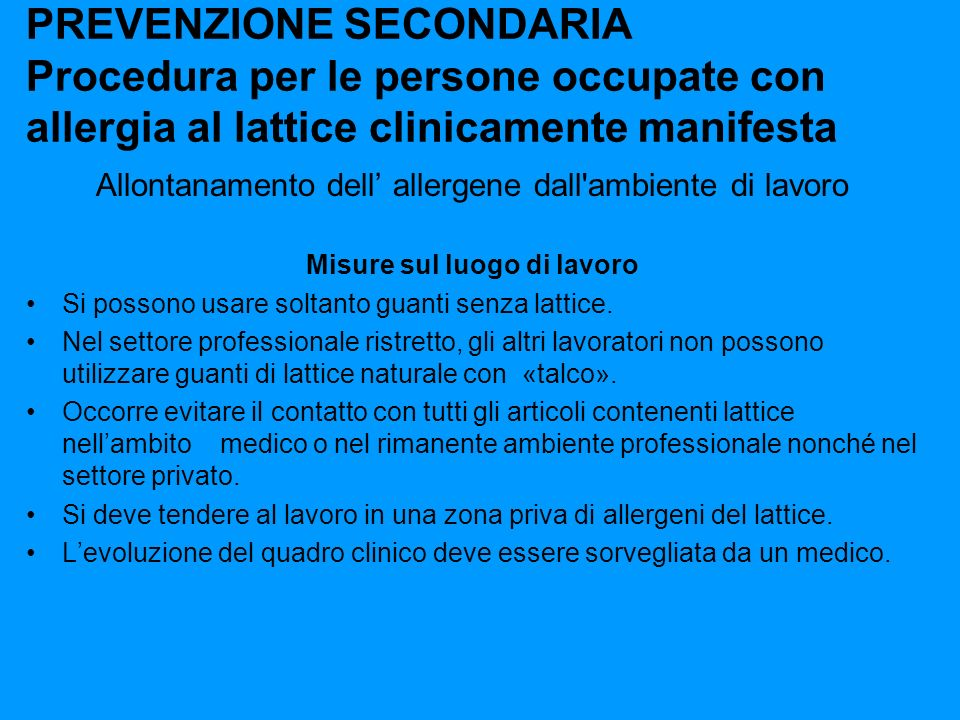 PREVENZIONE SECONDARIA Procedura per le persone occupate con allergia al lattice clinicamente manifesta