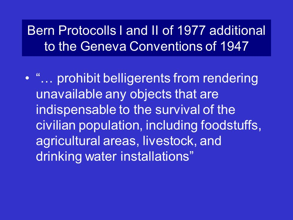 Bern Protocolls I and II of 1977 additional to the Geneva Conventions of 1947