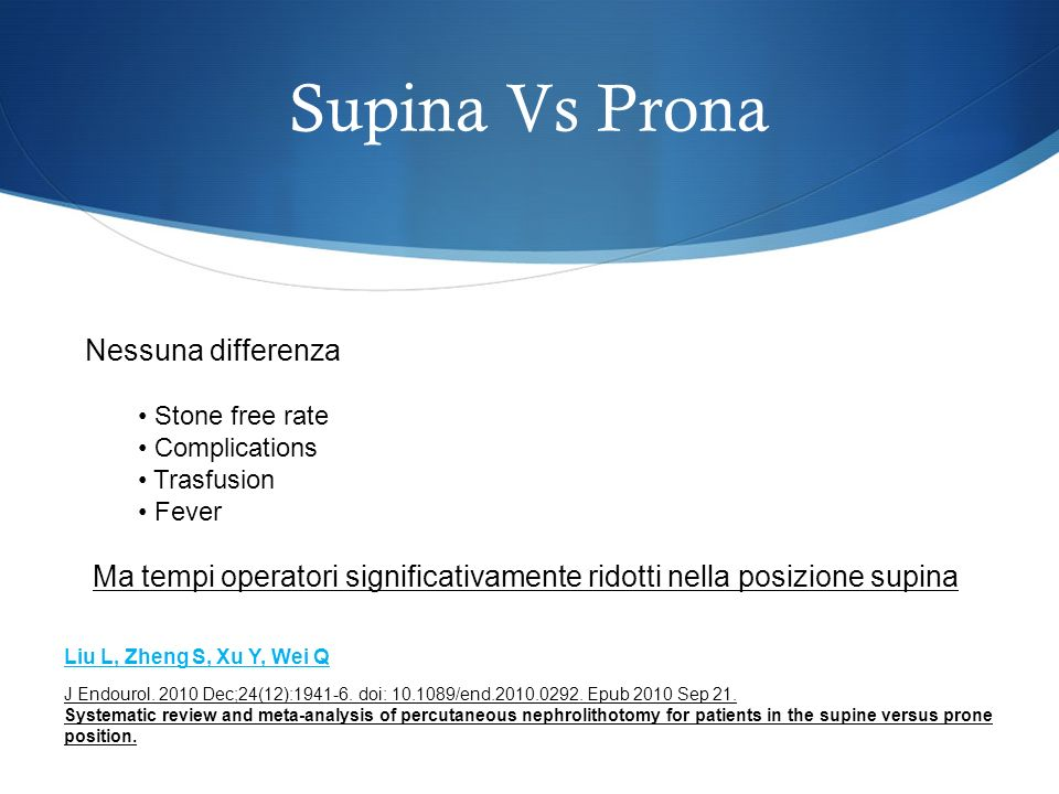 Supina Vs Prona Nessuna differenza Stone free rate Complications