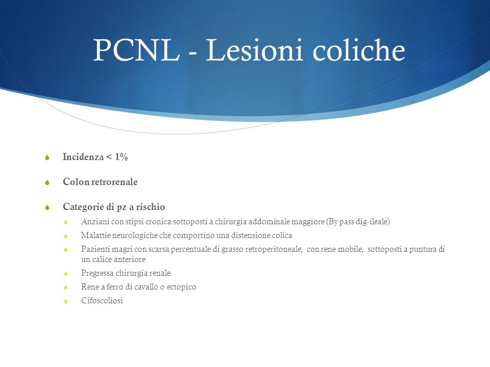 PCNL - Lesioni coliche Incidenza < 1% Colon retrorenale