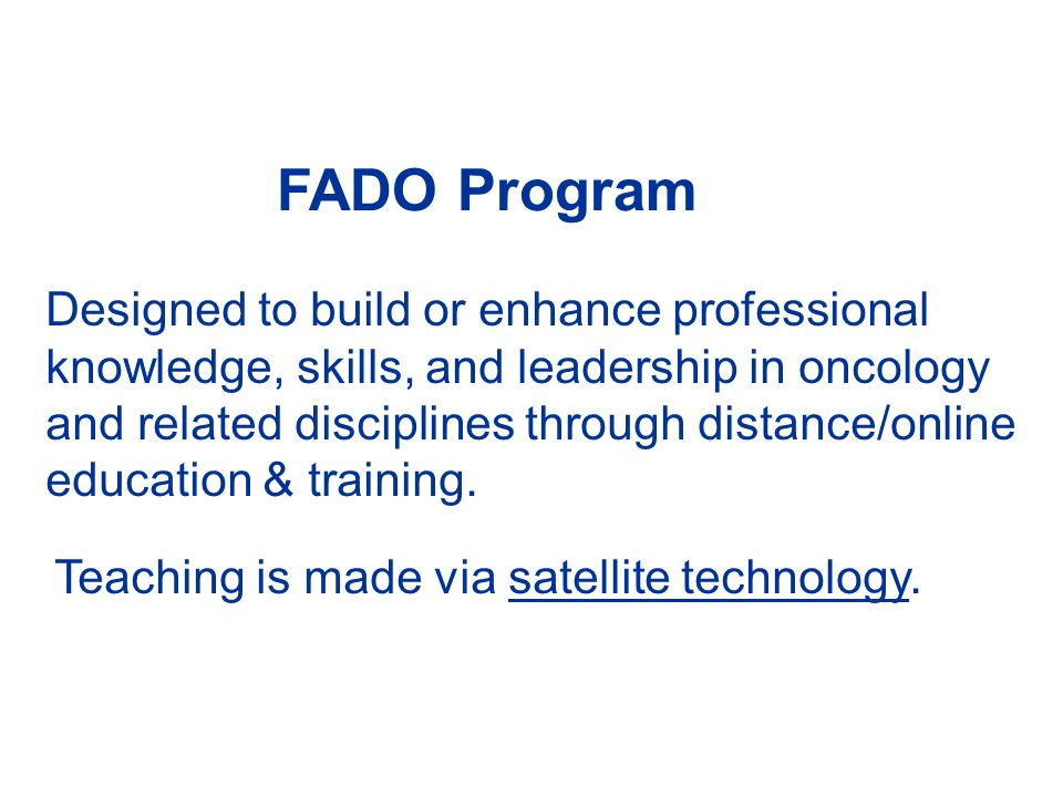 FADO Program Designed to build or enhance professional