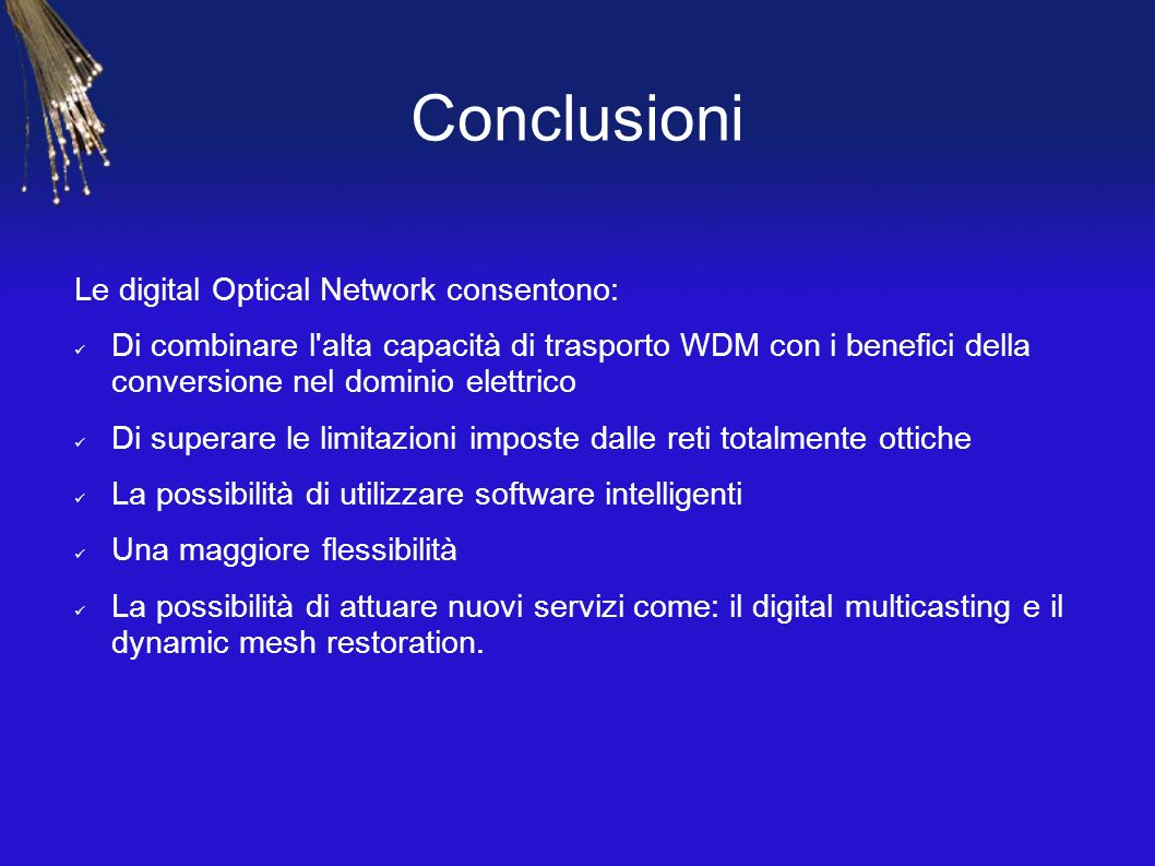 Conclusioni Le digital Optical Network consentono: