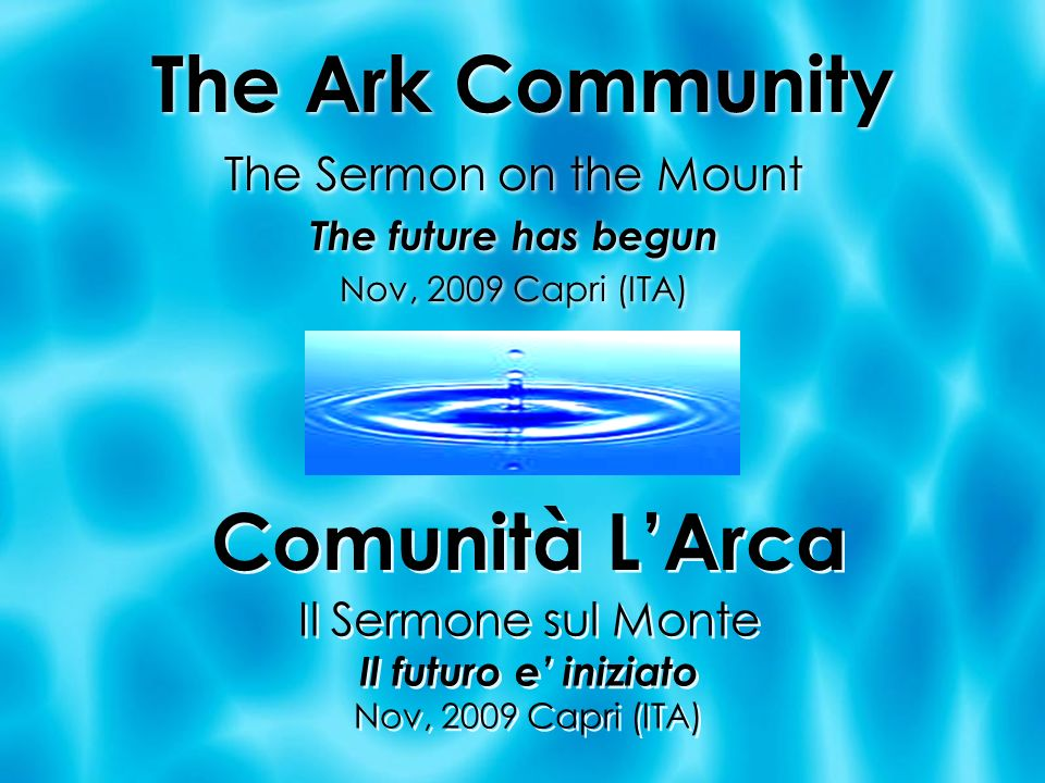 The Sermon on the Mount The future has begun Nov, 2009 Capri (ITA)