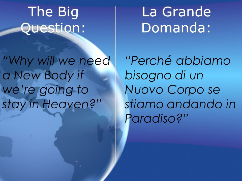 The Big Question: La Grande Domanda: