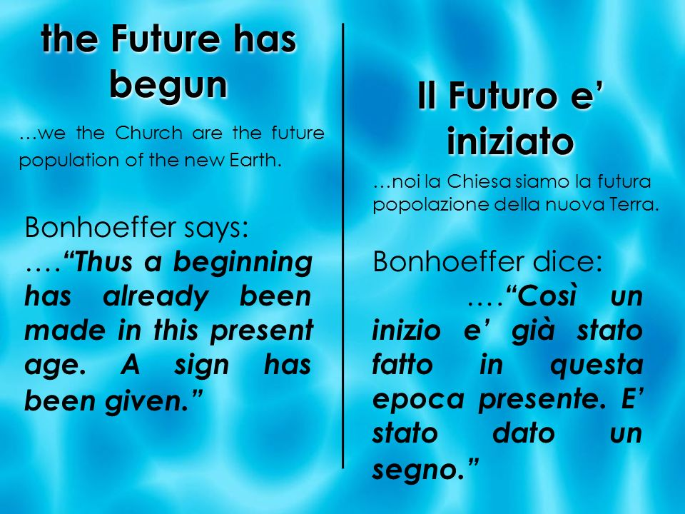 the Future has begun Il Futuro e' iniziato