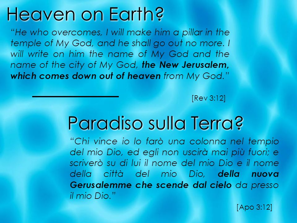 Heaven on Earth Paradiso sulla Terra