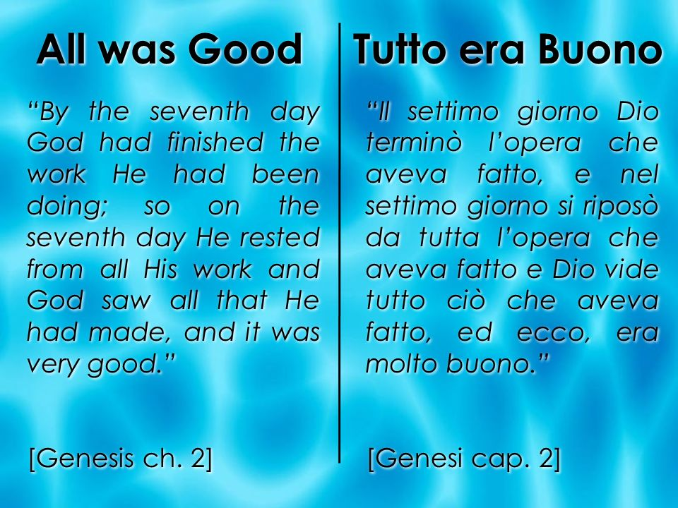 All was Good Tutto era Buono