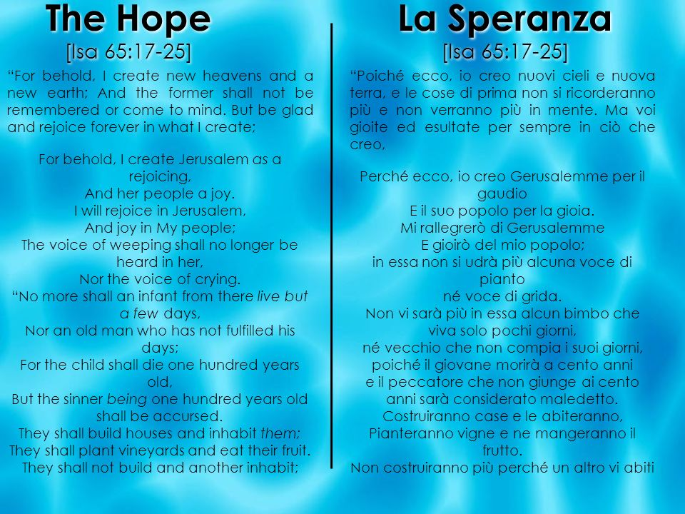 The Hope [Isa 65:17-25] La Speranza [Isa 65:17-25]