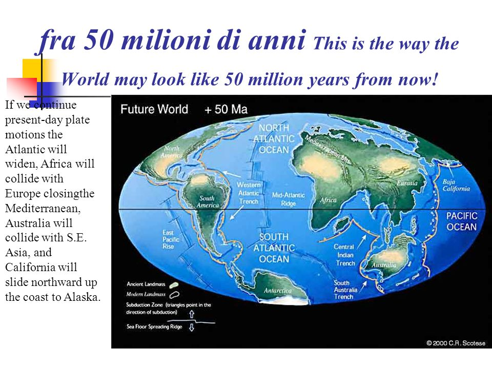 fra 50 milioni di anni This is the way the World may look like 50 million years from now!