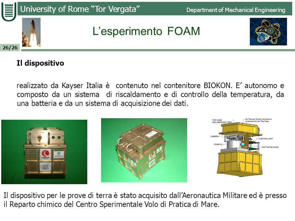 L'esperimento FOAM Il dispositivo