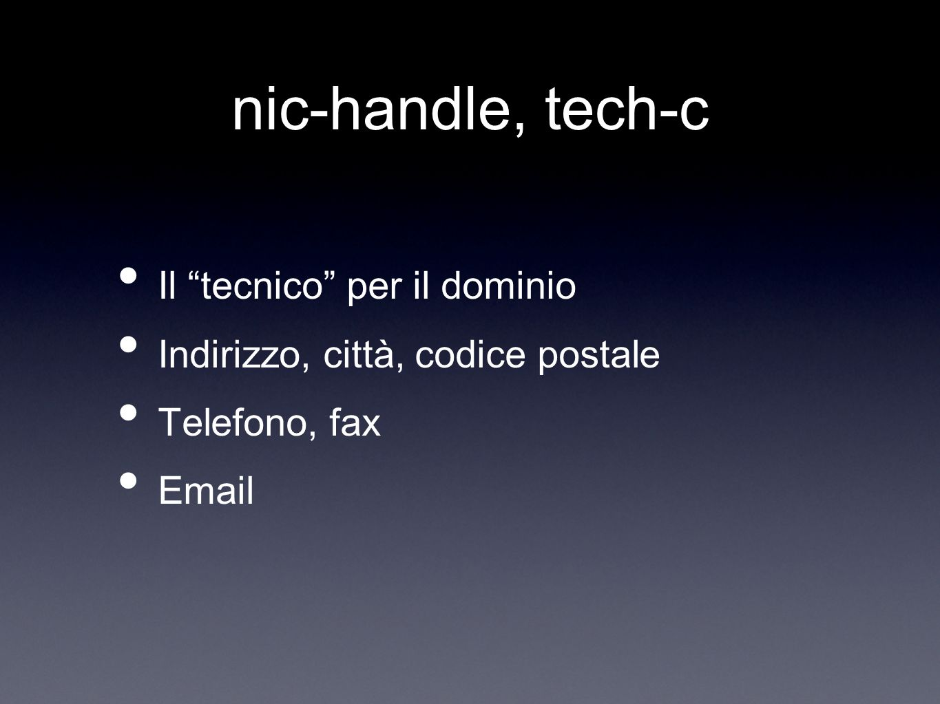 nic-handle, tech-c Il tecnico per il dominio