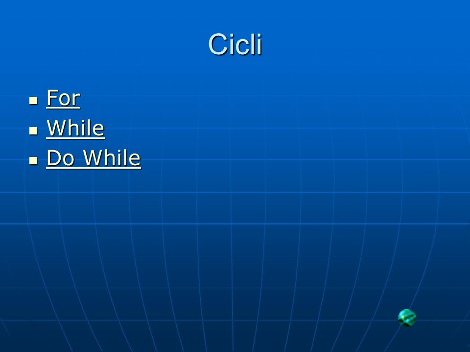 Cicli For While Do While