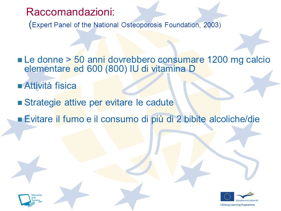 Raccomandazioni: (Expert Panel of the National Osteoporosis Foundation, 2003)