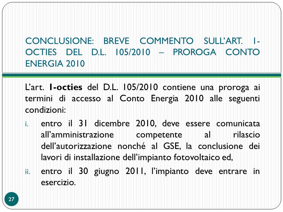 CONCLUSIONE: BREVE COMMENTO SULL'ART. 1- OCTIES DEL D. L