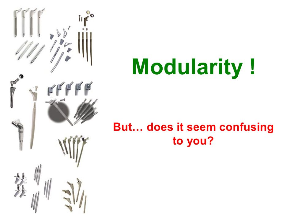 Modularity ! But… does it seem confusing to you