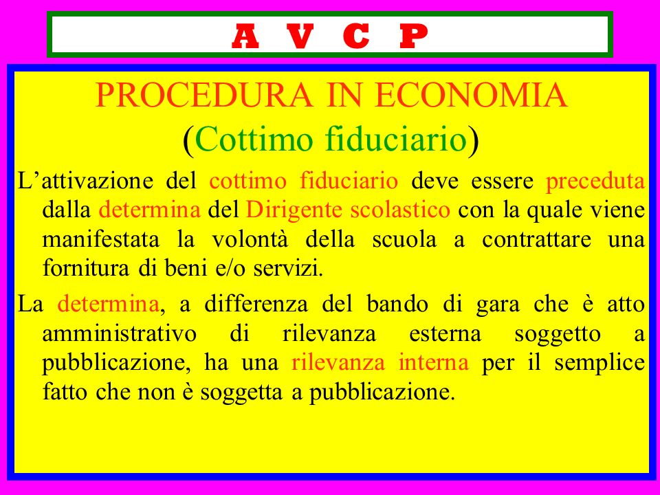 A V C P PROCEDURA IN ECONOMIA (Cottimo fiduciario)